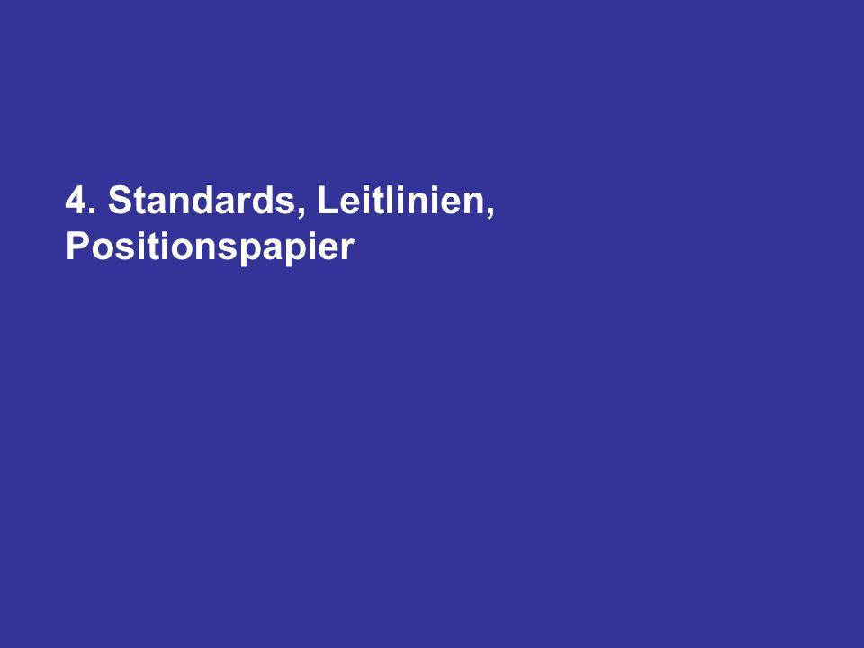 4. Standards, Leitlinien, Positionspapier