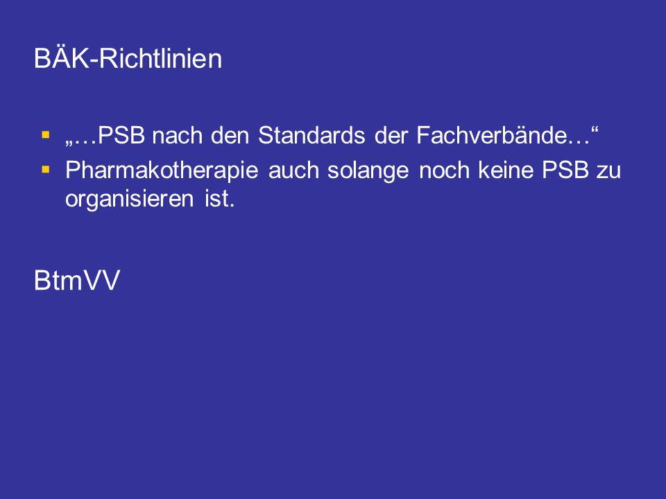 """BÄK-Richtlinien BtmVV """"…PSB nach den Standards der Fachverbände…"""