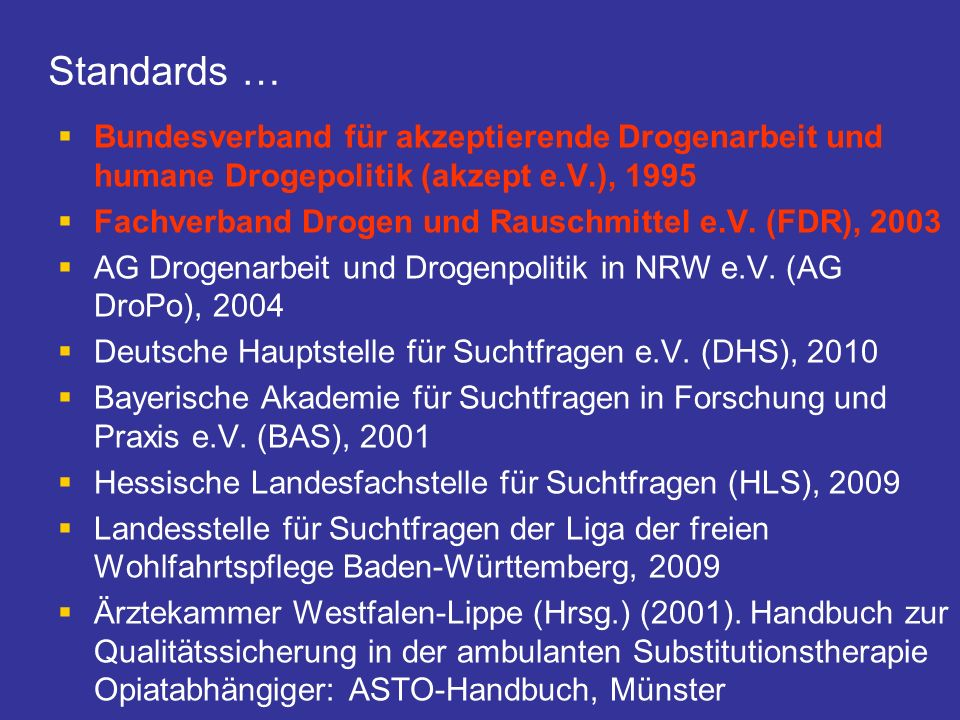 Standards … Bundesverband für akzeptierende Drogenarbeit und humane Drogepolitik (akzept e.V.), 1995.