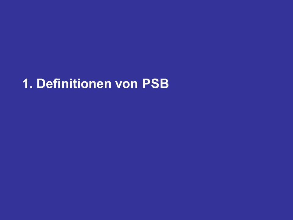 1. Definitionen von PSB