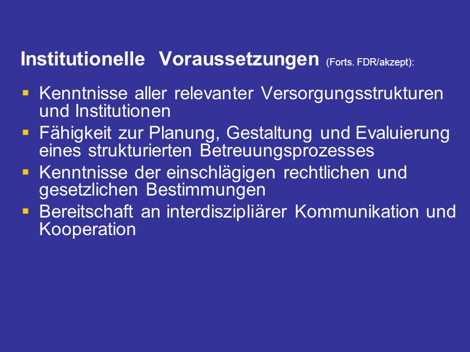 Institutionelle Voraussetzungen (Forts. FDR/akzept):
