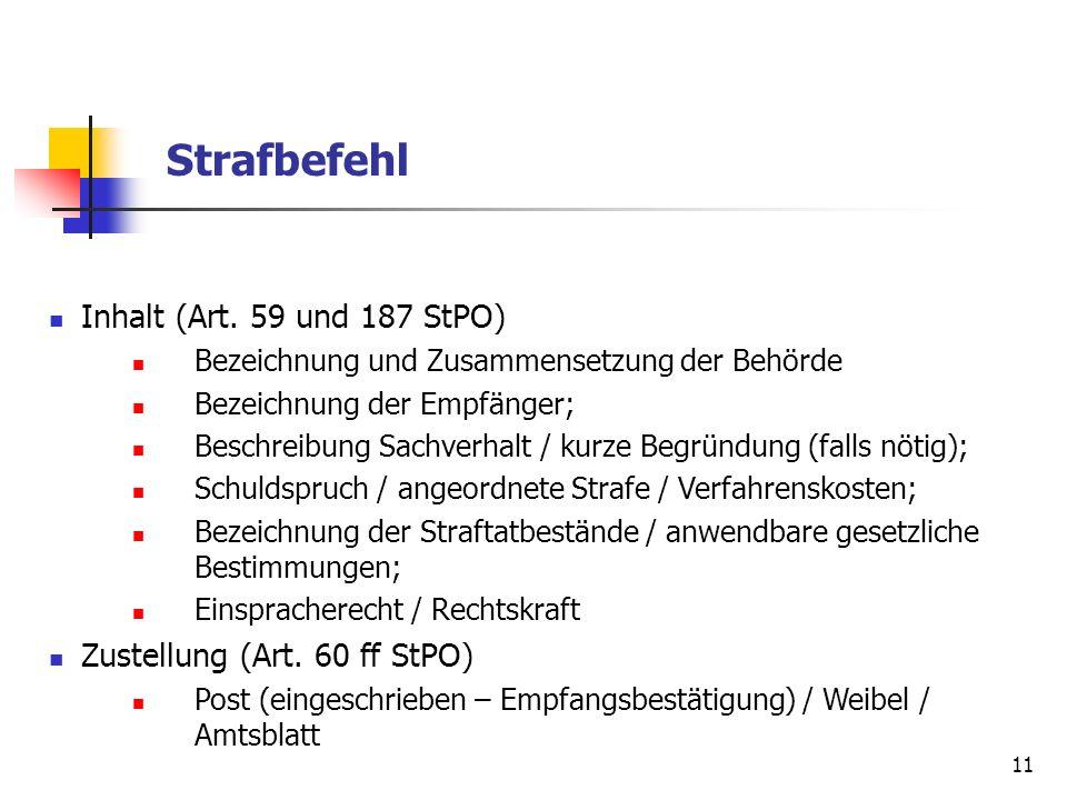 Strafbefehl Inhalt (Art. 59 und 187 StPO) Zustellung (Art. 60 ff StPO)