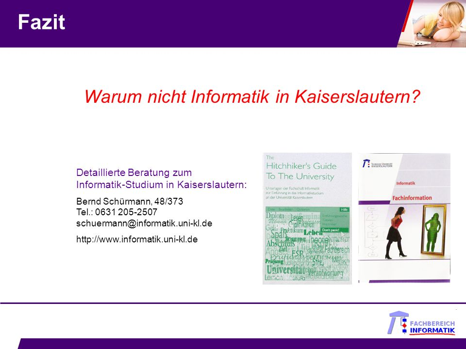 Fazit Warum nicht Informatik in Kaiserslautern