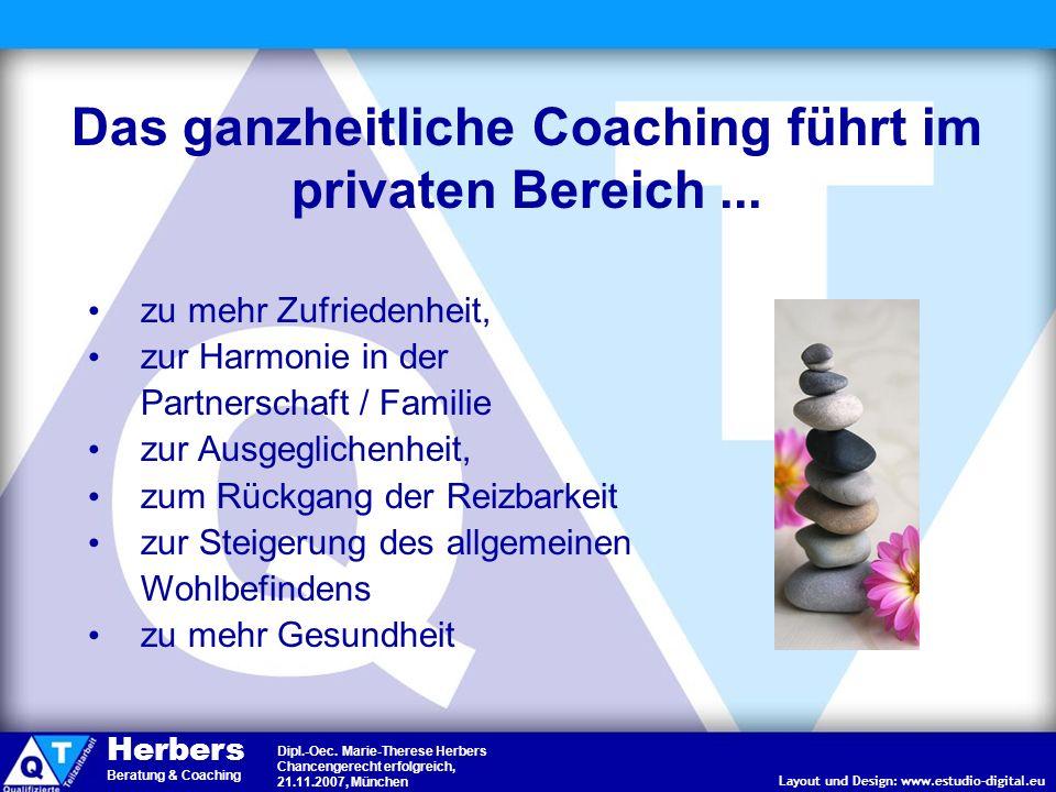 Das ganzheitliche Coaching führt im privaten Bereich ...