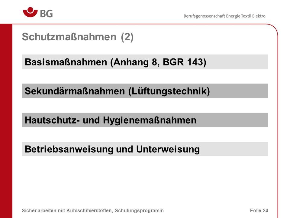 Schutzmaßnahmen (2) Basismaßnahmen (Anhang 8, BGR 143)