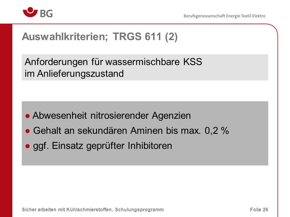 Auswahlkriterien; TRGS 611 (2)