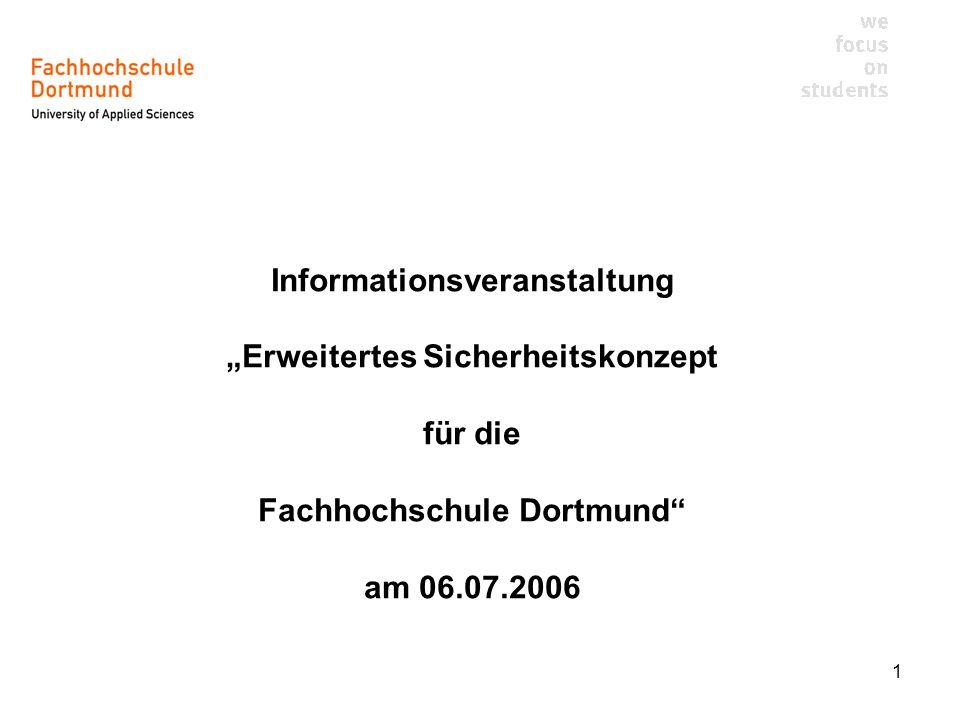 """Informationsveranstaltung """"Erweitertes Sicherheitskonzept für die Fachhochschule Dortmund am 06.07.2006"""