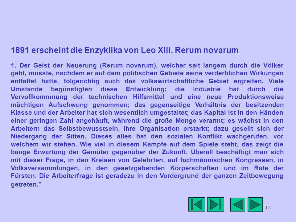 1891 erscheint die Enzyklika von Leo XIII. Rerum novarum