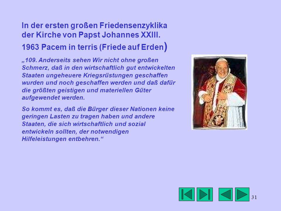 In der ersten großen Friedensenzyklika der Kirche von Papst Johannes XXIII. 1963 Pacem in terris (Friede auf Erden)