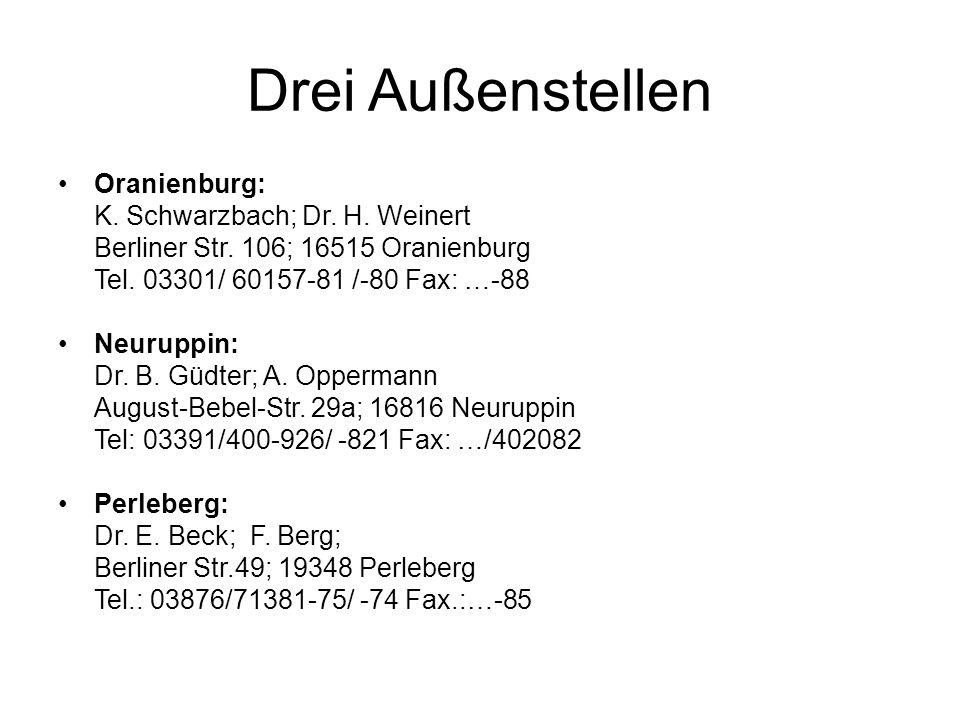Drei Außenstellen Oranienburg: K. Schwarzbach; Dr. H. Weinert