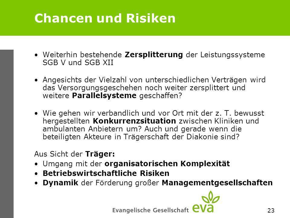 Chancen und Risiken Weiterhin bestehende Zersplitterung der Leistungssysteme SGB V und SGB XII.