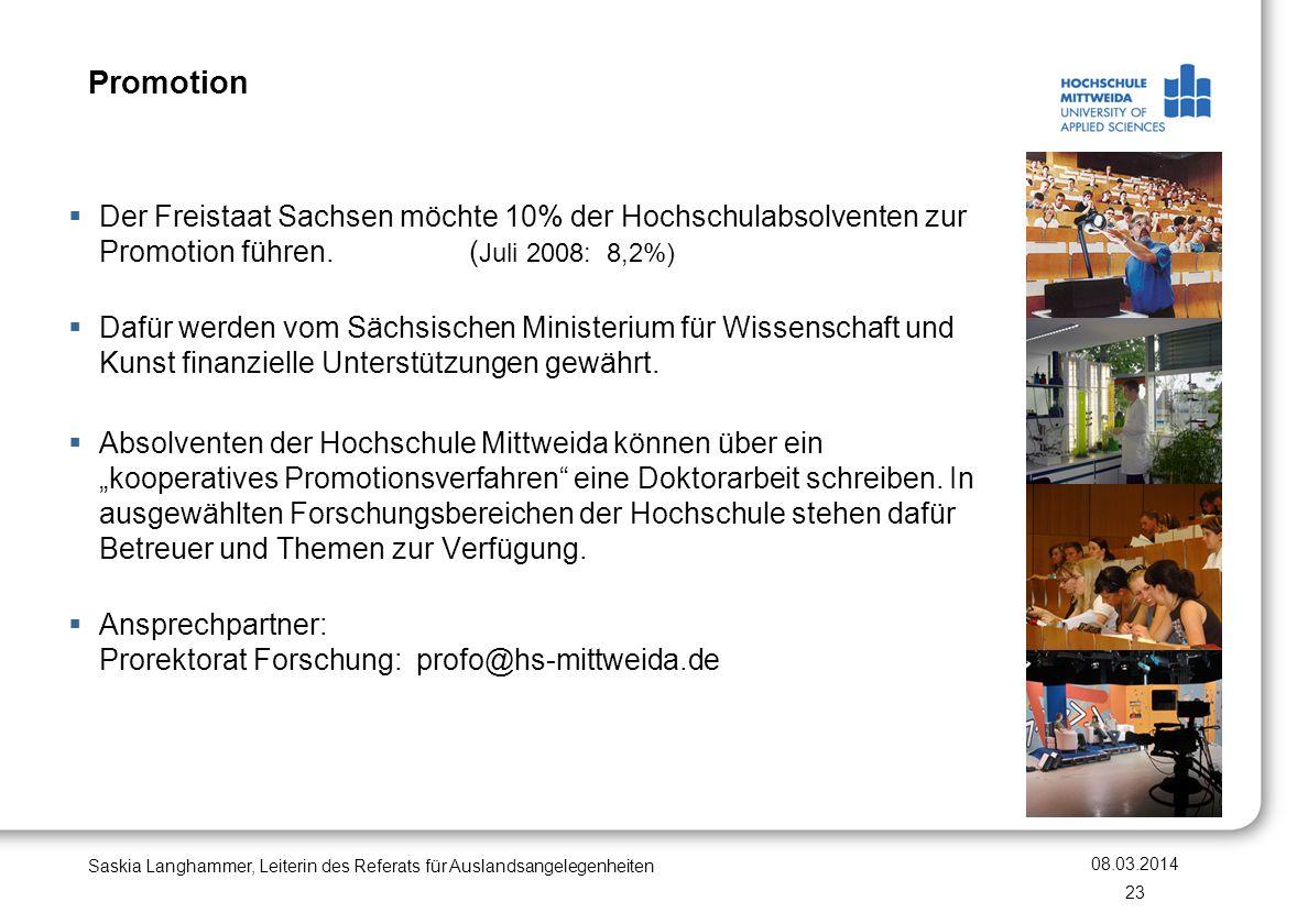 Promotion Der Freistaat Sachsen möchte 10% der Hochschulabsolventen zur Promotion führen. (Juli 2008: 8,2%)