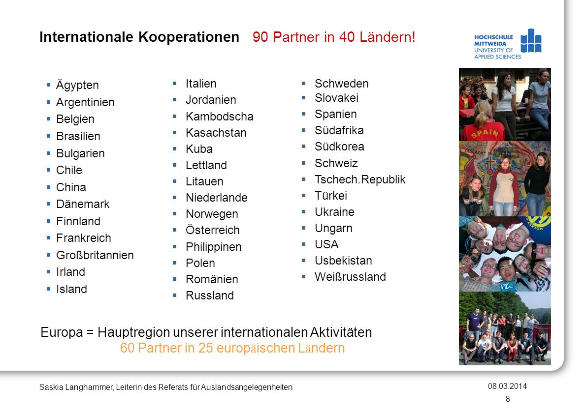 Internationale Kooperationen 90 Partner in 40 Ländern!