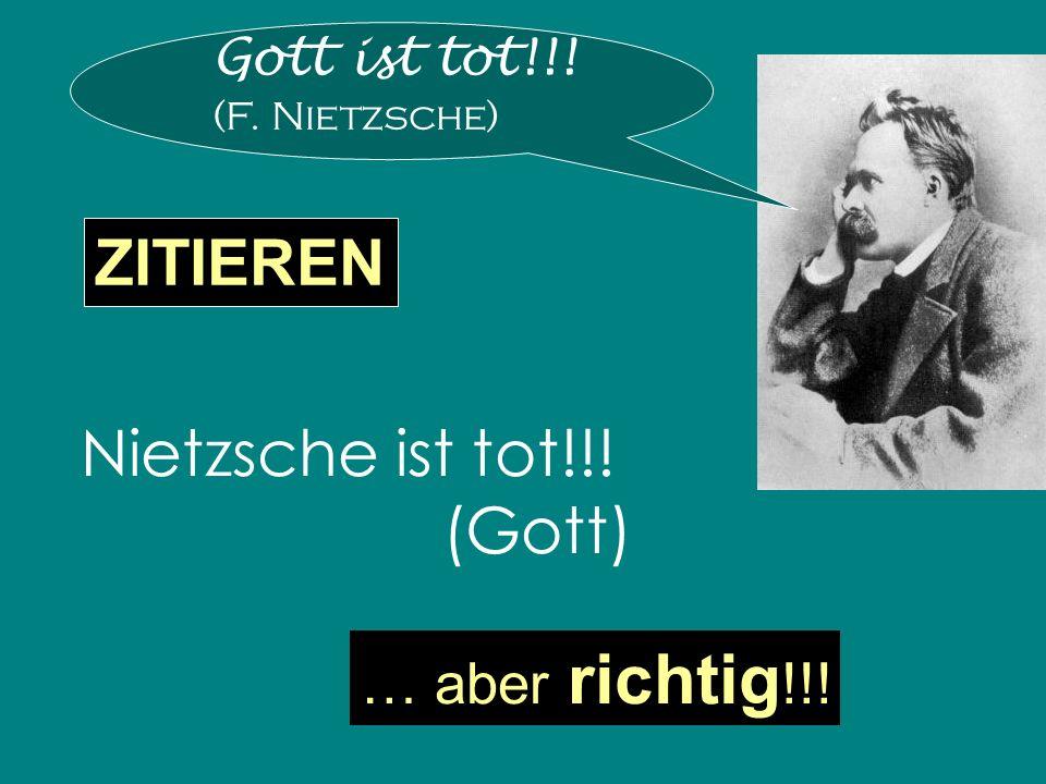 ZITIEREN Nietzsche ist tot!!! (Gott) … aber richtig!!! Gott ist tot!!!