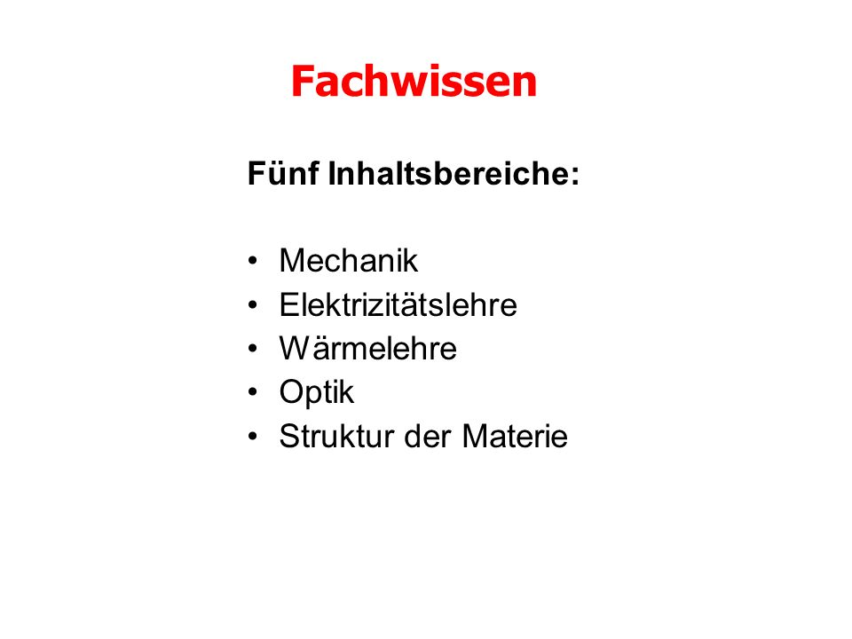Fachwissen Fünf Inhaltsbereiche: Mechanik Elektrizitätslehre