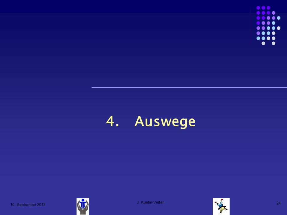 4. Auswege J. Kuehn-Velten 10. September 2012