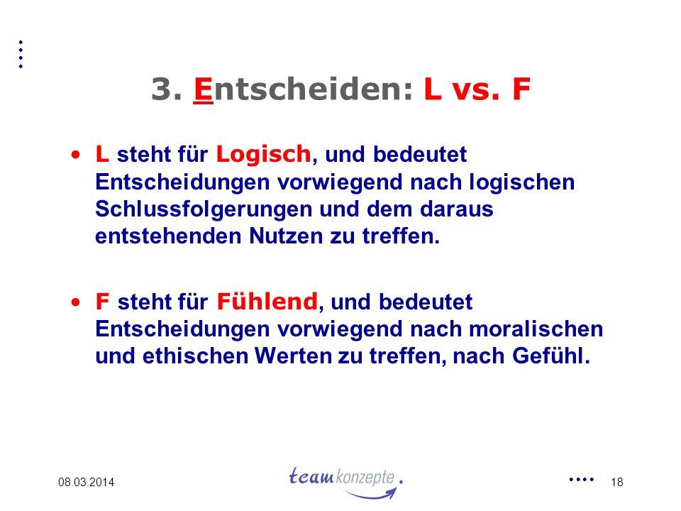 3. Entscheiden: L vs. F