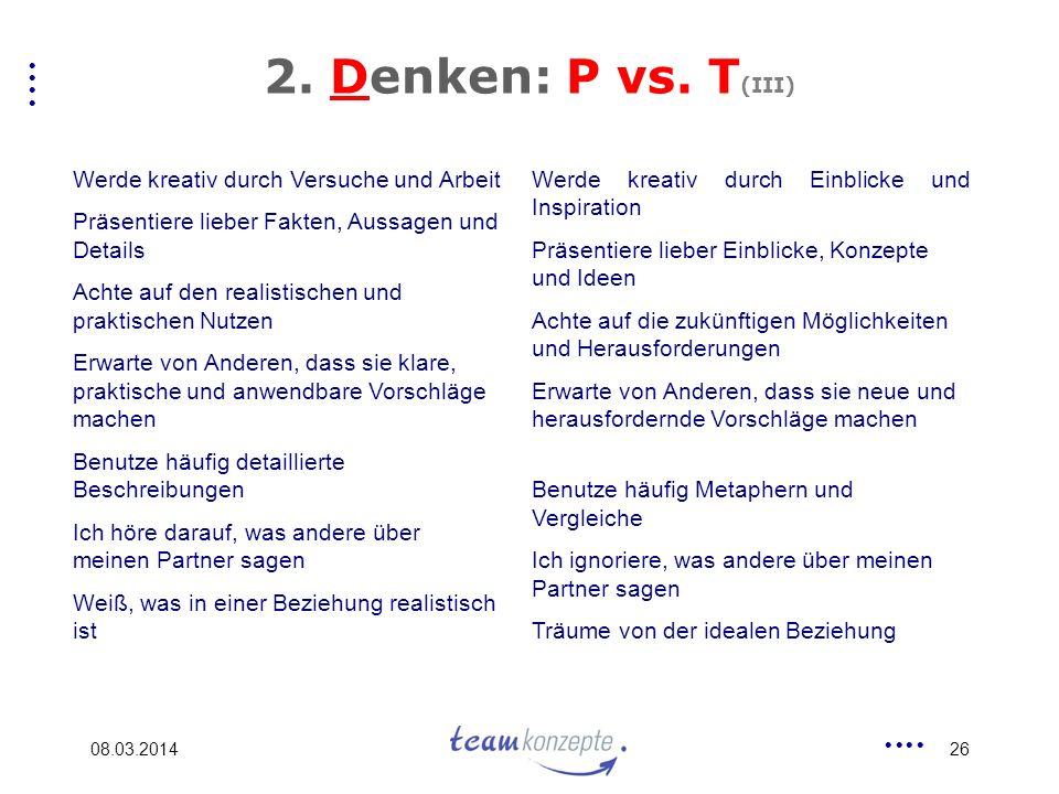 2. Denken: P vs. T(III) Werde kreativ durch Versuche und Arbeit