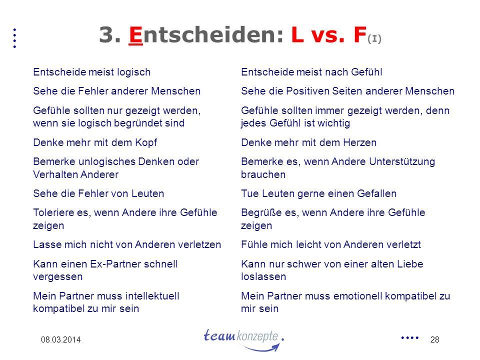 3. Entscheiden: L vs. F(I) Entscheide meist logisch