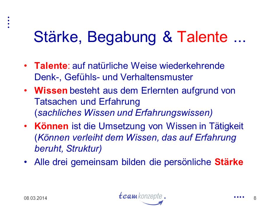 Stärke, Begabung & Talente ...