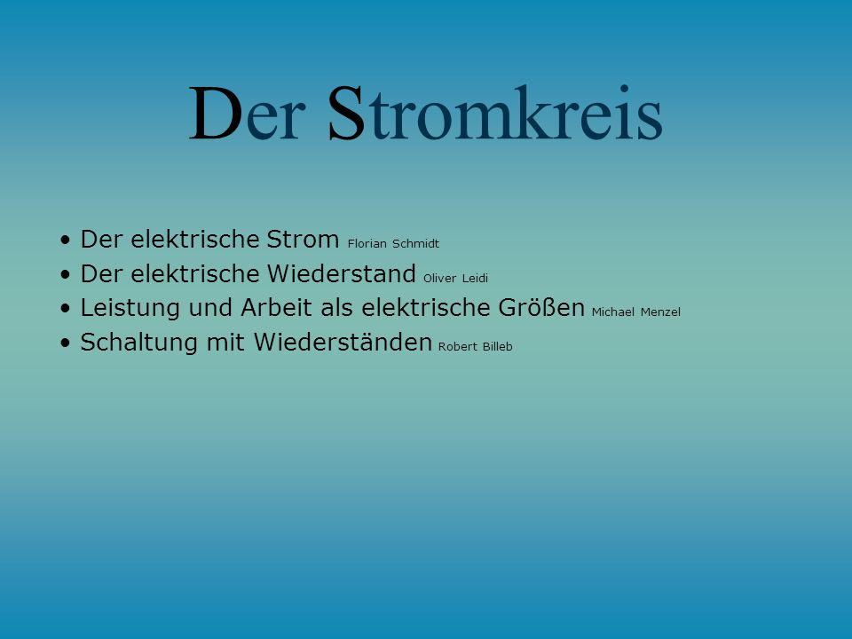Der Stromkreis • Der elektrische Strom Florian Schmidt
