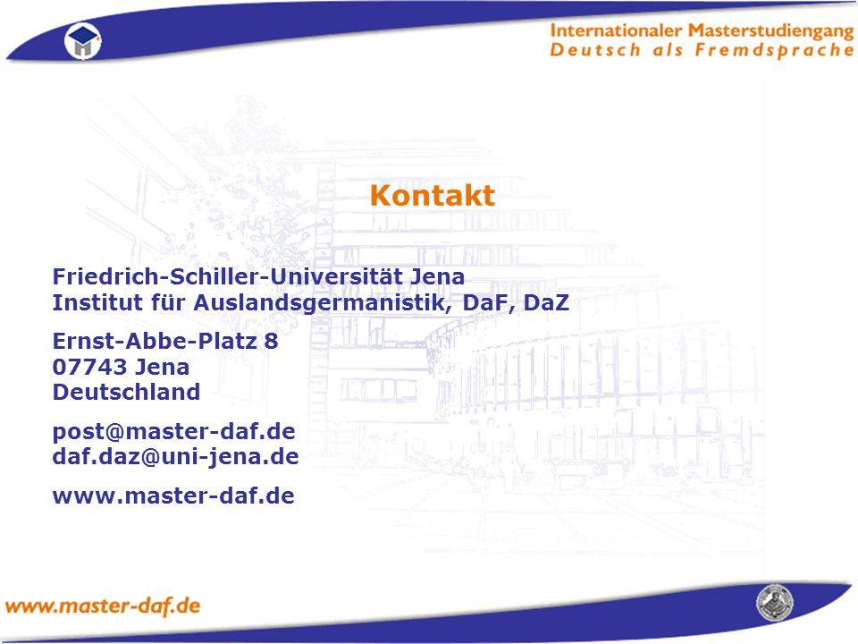 Kontakt Friedrich-Schiller-Universität Jena Institut für Auslandsgermanistik, DaF, DaZ. Ernst-Abbe-Platz 8 07743 Jena Deutschland.