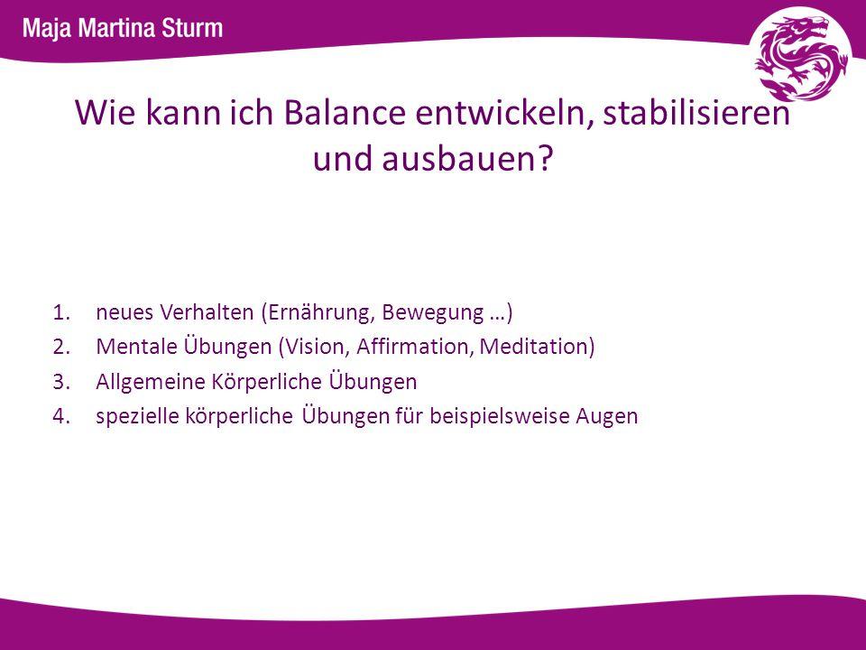 Wie kann ich Balance entwickeln, stabilisieren und ausbauen