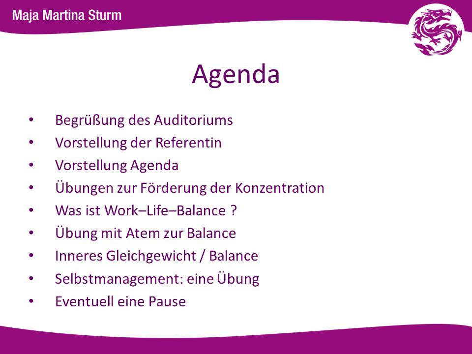 Agenda Begrüßung des Auditoriums Vorstellung der Referentin