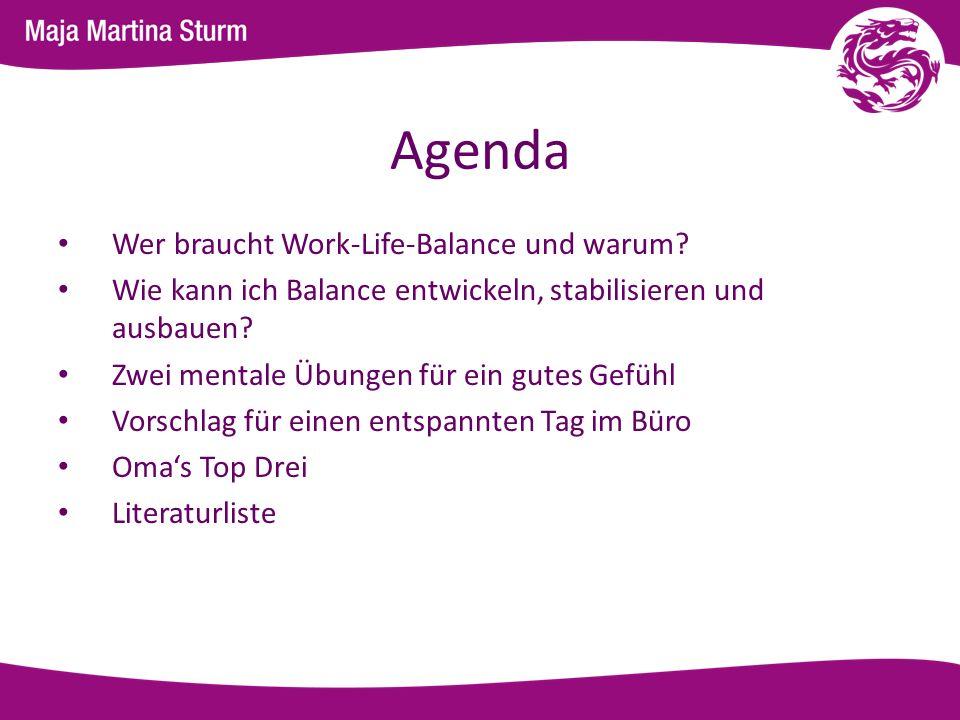 Agenda Wer braucht Work-Life-Balance und warum