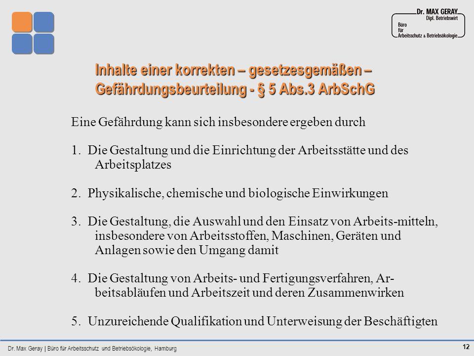 Inhalte einer korrekten – gesetzesgemäßen –Gefährdungsbeurteilung - § 5 Abs.3 ArbSchG