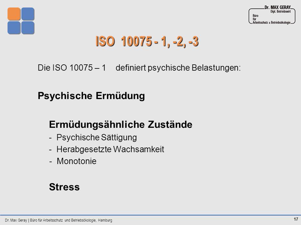 ISO 10075 - 1, -2, -3 Psychische Ermüdung Ermüdungsähnliche Zustände