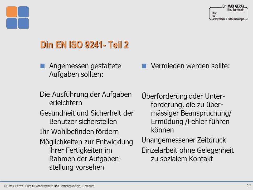 Din EN ISO 9241- Teil 2 Angemessen gestaltete Aufgaben sollten: