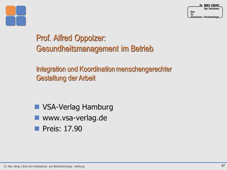 Prof. Alfred Oppolzer: Gesundheitsmanagement im Betrieb Integration und Koordination menschengerechter Gestaltung der Arbeit