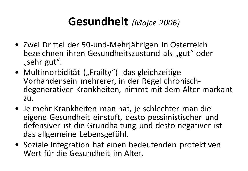 """Gesundheit (Majce 2006) Zwei Drittel der 50-und-Mehrjährigen in Österreich bezeichnen ihren Gesundheitszustand als """"gut oder """"sehr gut ."""