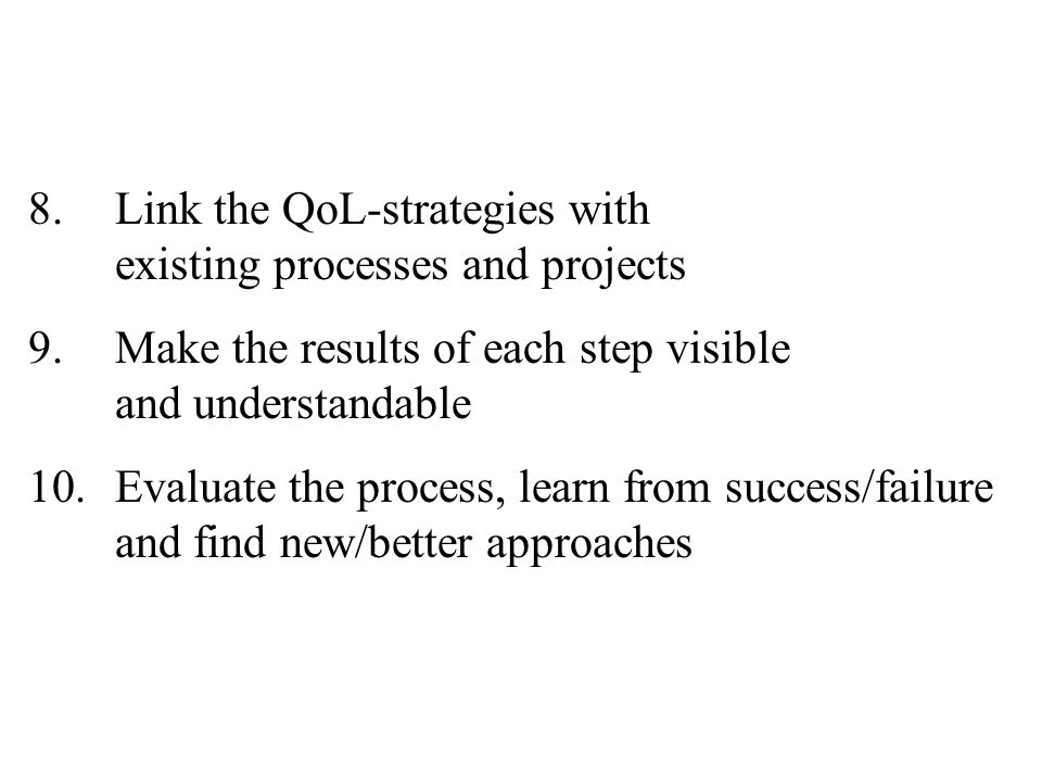 Link the QoL-strategies with existing processes and projects