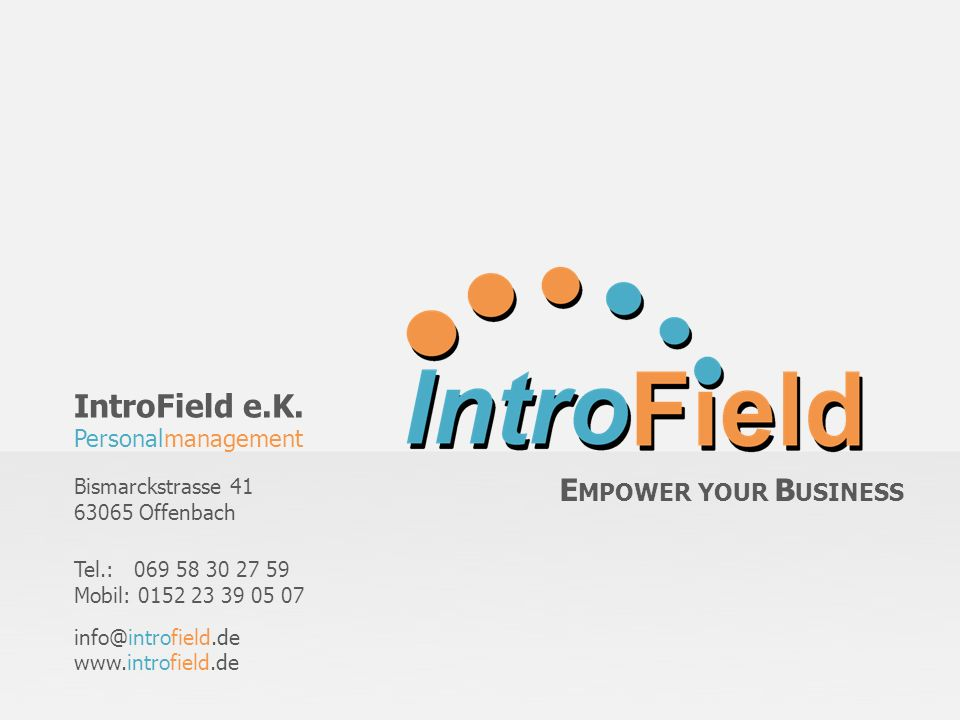 IntroField e.K. EMPOWER YOUR BUSINESS Personalmanagement