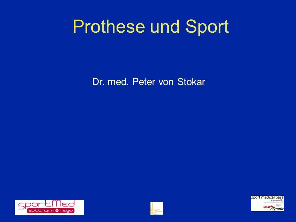 Prothese und Sport Dr. med. Peter von Stokar