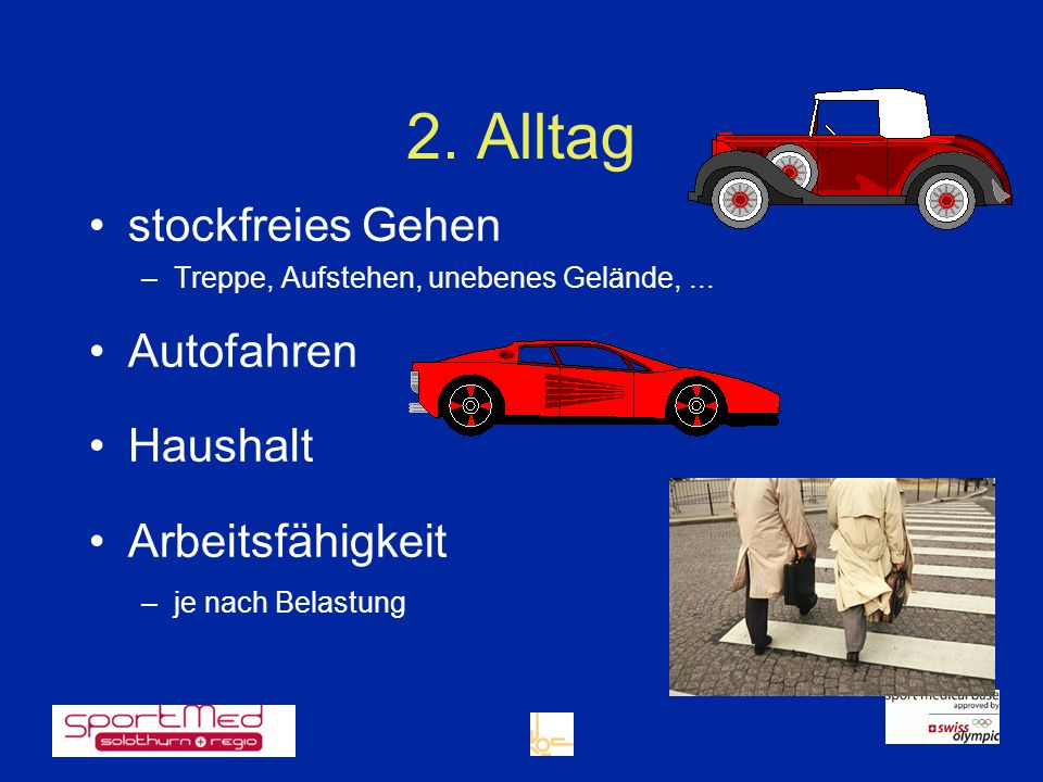 2. Alltag stockfreies Gehen Autofahren Haushalt Arbeitsfähigkeit