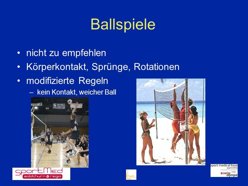 Ballspiele nicht zu empfehlen Körperkontakt, Sprünge, Rotationen