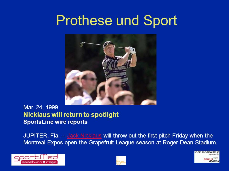 Prothese und Sport Mar. 24, 1999 Nicklaus will return to spotlight