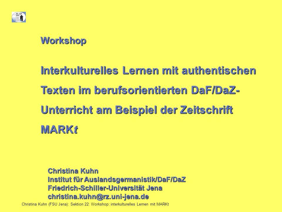 Workshop Interkulturelles Lernen mit authentischen Texten im berufsorientierten DaF/DaZ- Unterricht am Beispiel der Zeitschrift MARKt.