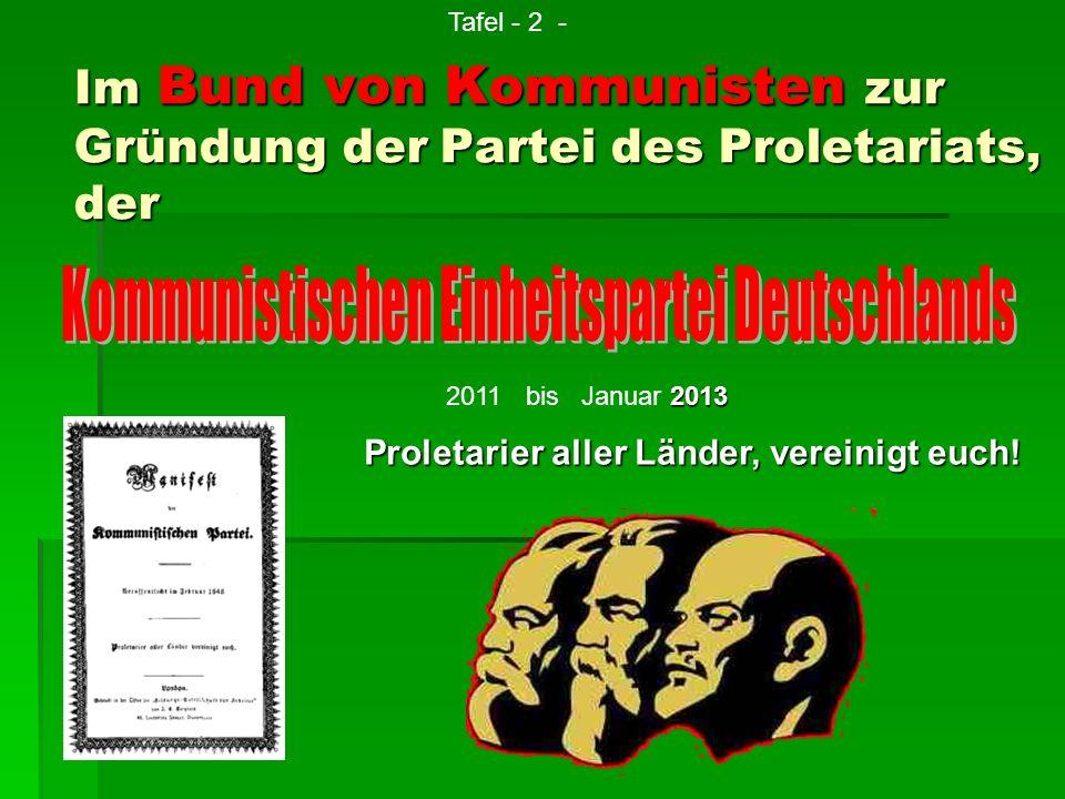 Im Bund von Kommunisten zur Gründung der Partei des Proletariats, der