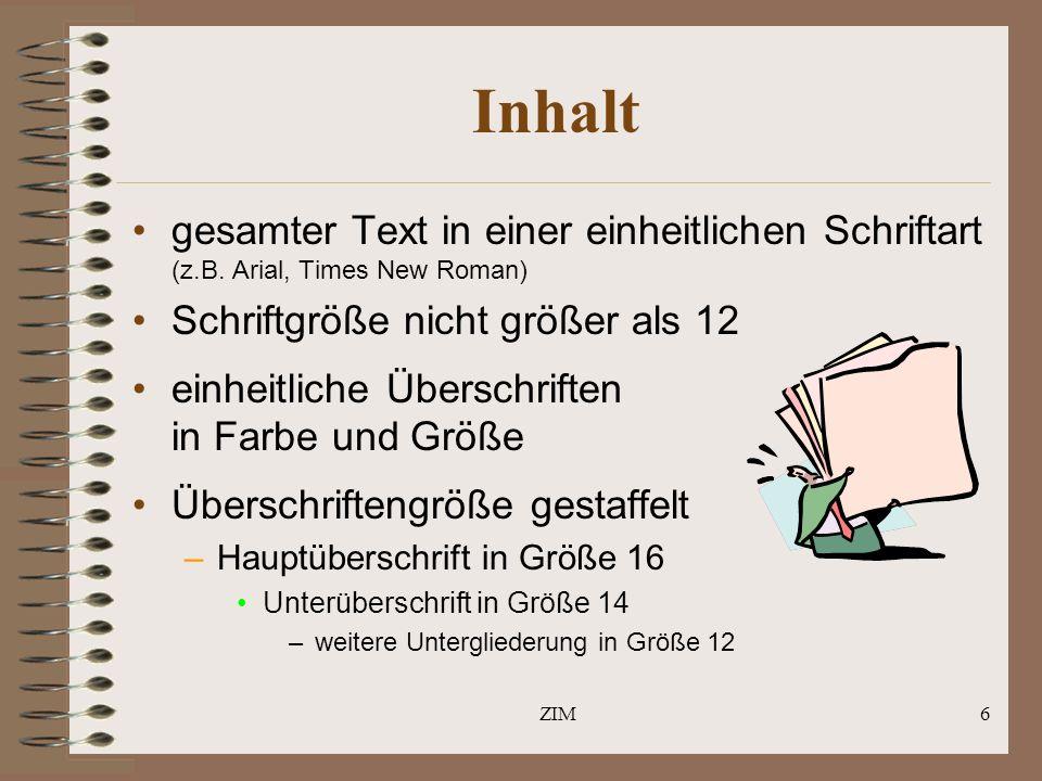 Inhalt gesamter Text in einer einheitlichen Schriftart (z.B. Arial, Times New Roman) Schriftgröße nicht größer als 12.