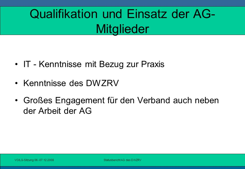 Qualifikation und Einsatz der AG-Mitglieder