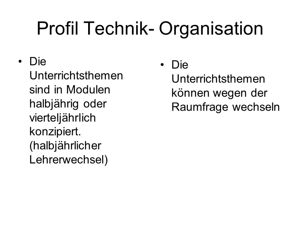 Profil Technik- Organisation