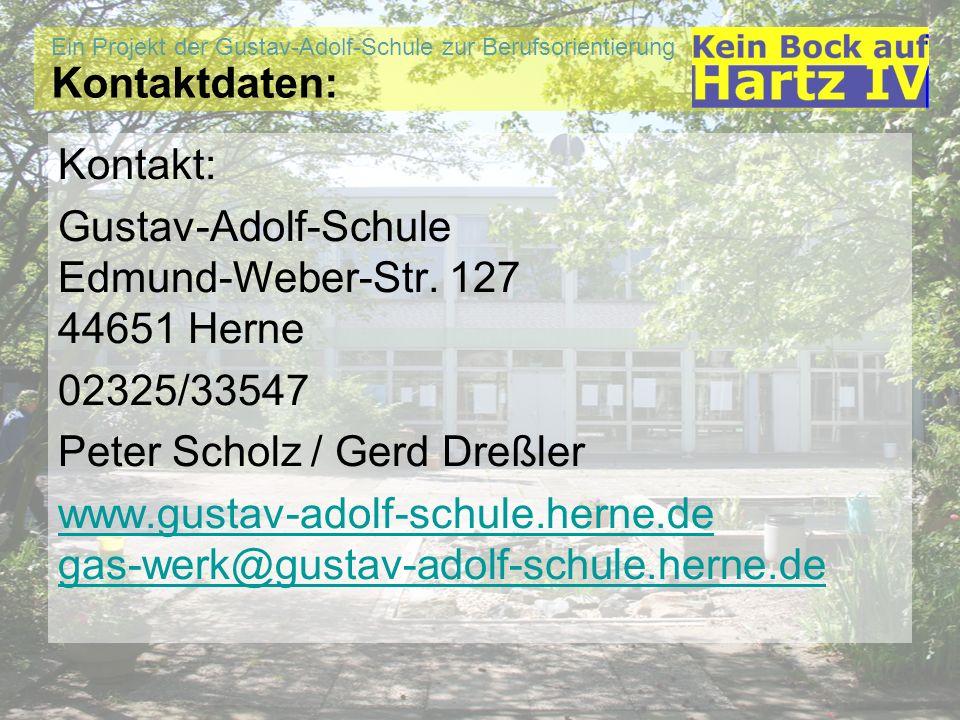 Kontaktdaten: Kontakt: Gustav-Adolf-Schule Edmund-Weber-Str. 127 44651 Herne. 02325/33547. Peter Scholz / Gerd Dreßler.