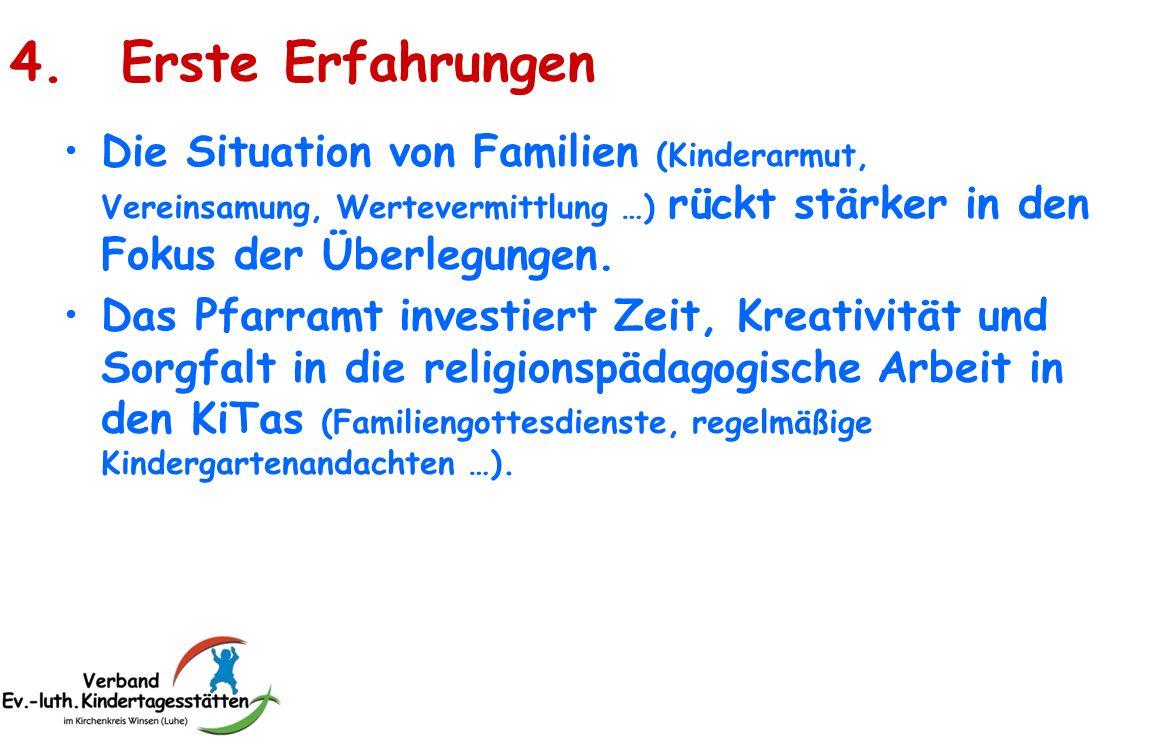 4. Erste Erfahrungen Die Situation von Familien (Kinderarmut, Vereinsamung, Wertevermittlung …) rückt stärker in den Fokus der Überlegungen.
