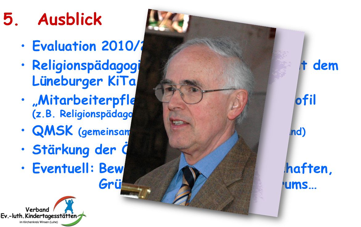5. Ausblick Evaluation 2010/2011. Religionspädagogische AG und Hort-AG mit dem Lüneburger KiTa-Verband.