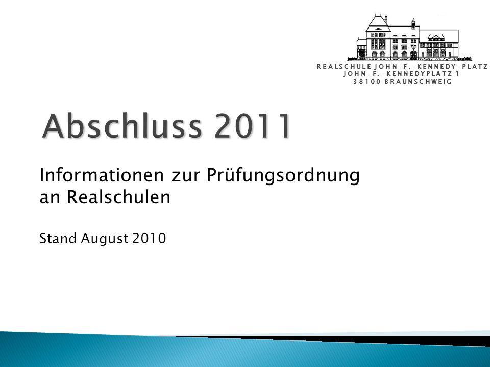 Informationen zur Prüfungsordnung an Realschulen Stand August 2010