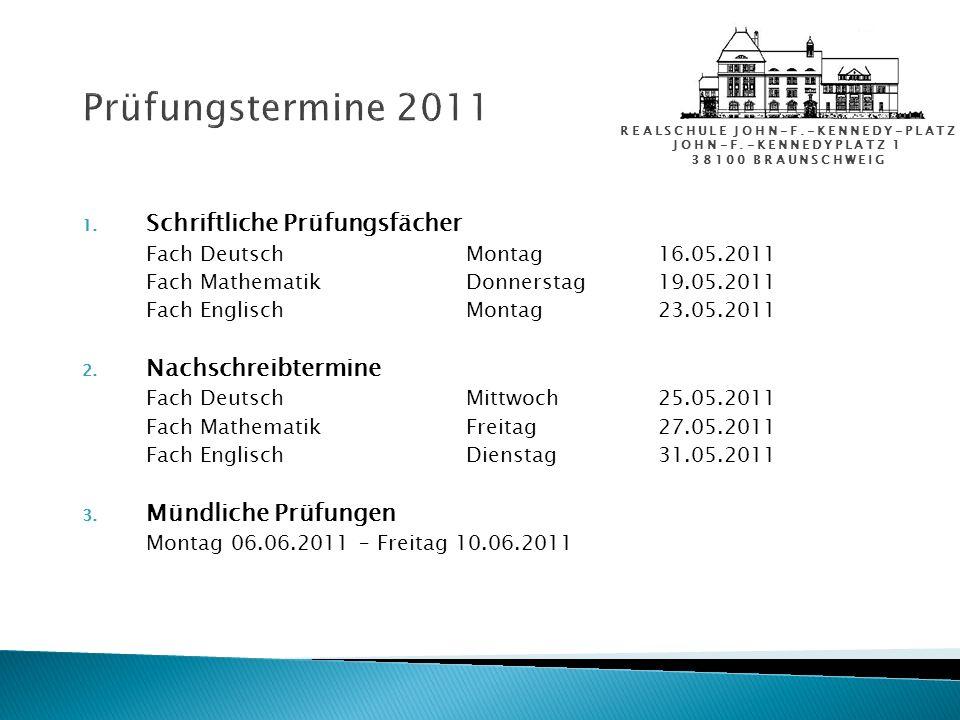 Prüfungstermine 2011 Schriftliche Prüfungsfächer Nachschreibtermine
